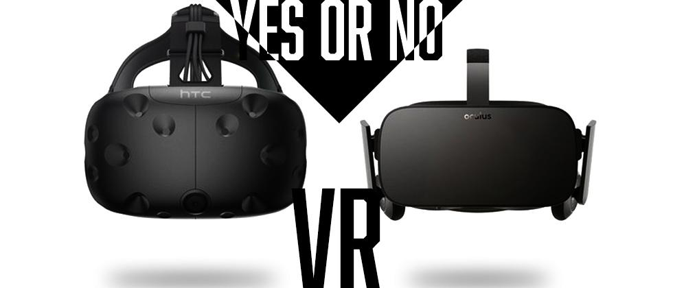 Oculus Rift and HTC Vive are amazing and you shouldn't buy them