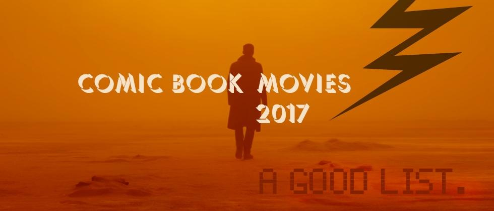 Comic Book and Sci-fi Movies 2017: listed and ranked with trailers