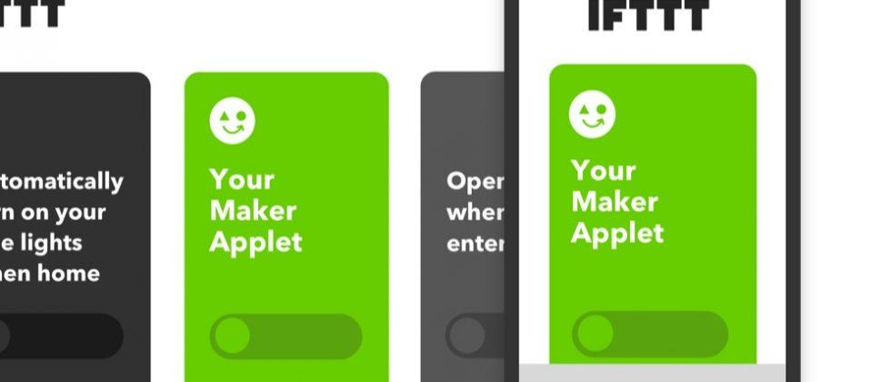 IFTTT gives Makers the multi-stage IoT Applets partners had to pay for