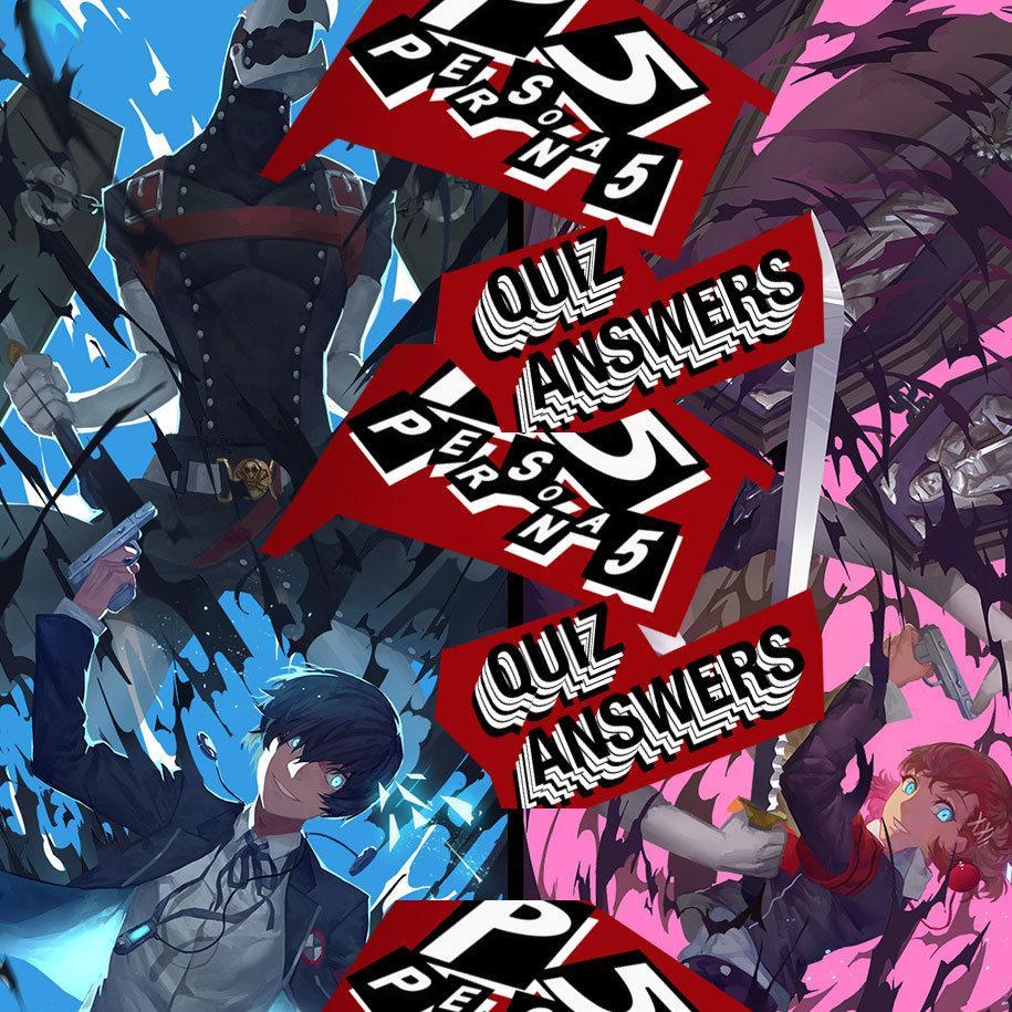 Persona 5 Quiz Answers Walkthrough: Easy Guide Time! - SlashGear