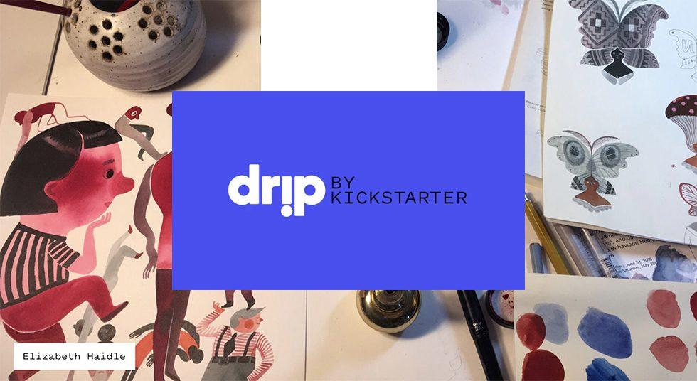 Drip by Kickstarter about to be the best Patreon alternative