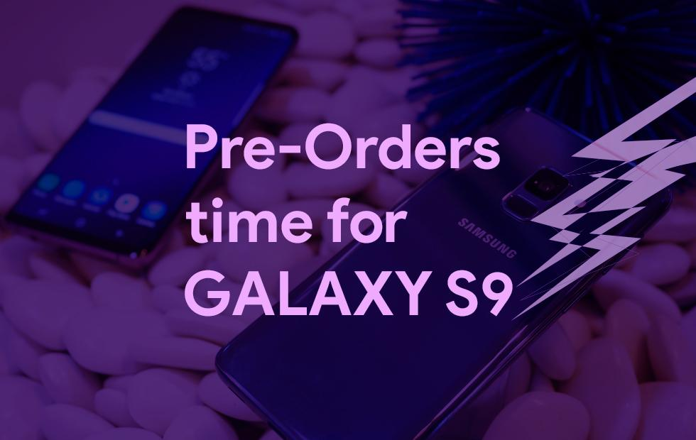 Galaxy S9 preorders today: Don't make this mistake
