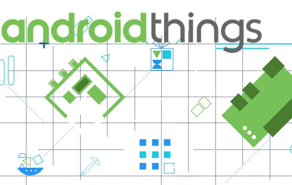 Google's big Android Things plan to dominate the IoT is here