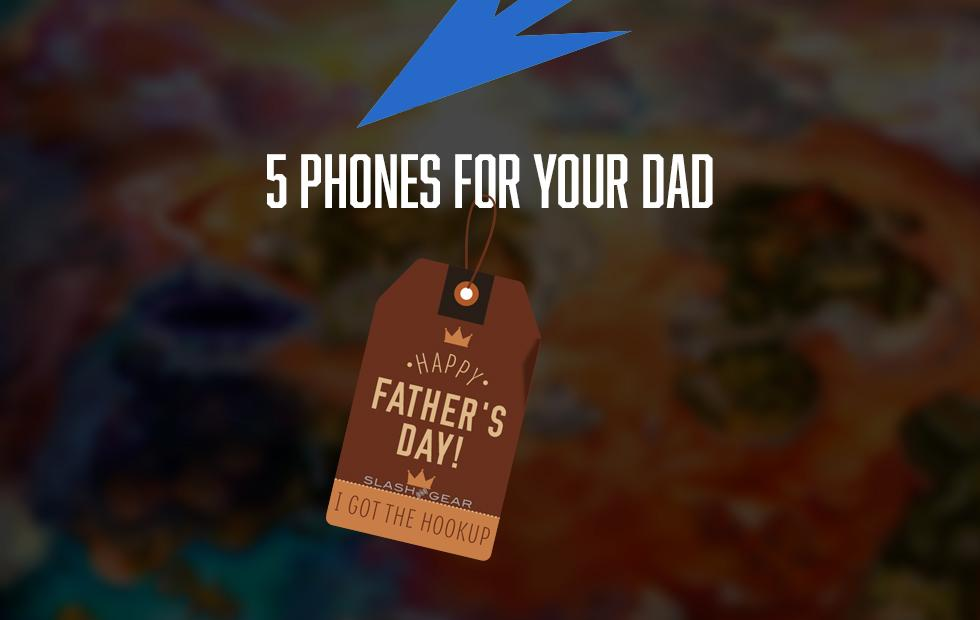 Father's Day gifts 2018: 5 Dad-friendly smartphones