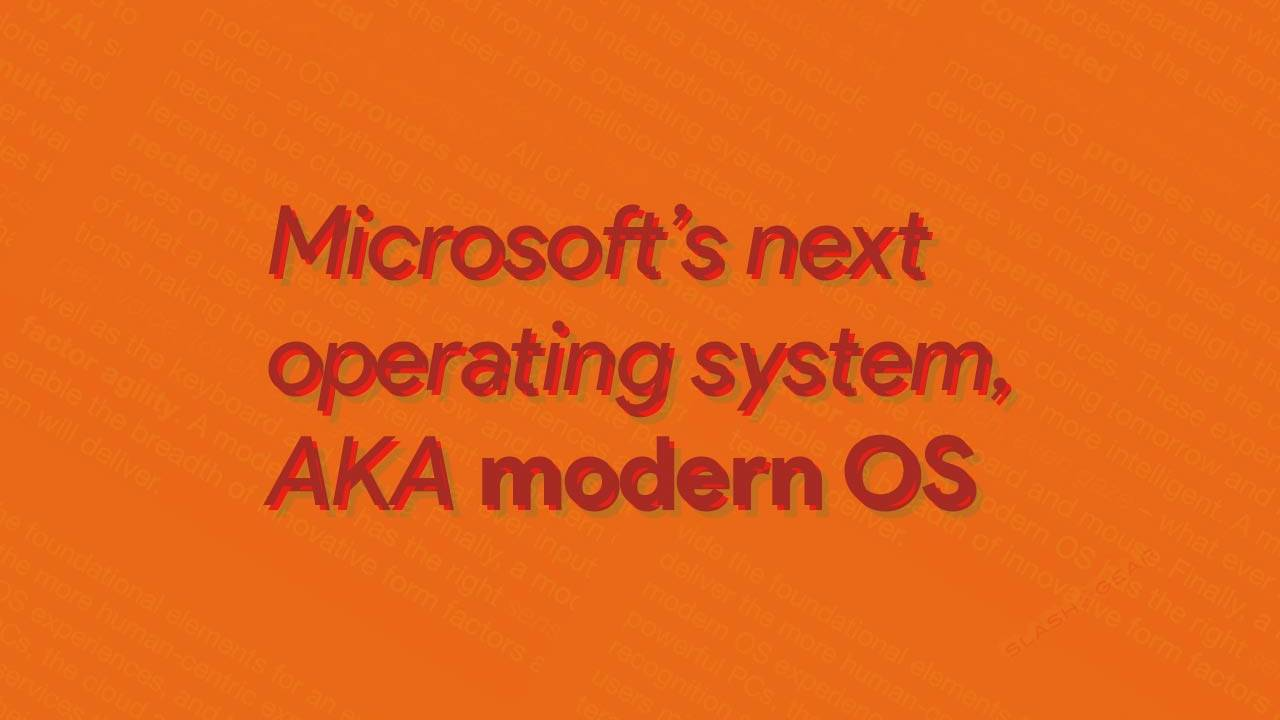 Microsoft Modern OS: What we know about the anti-Windows