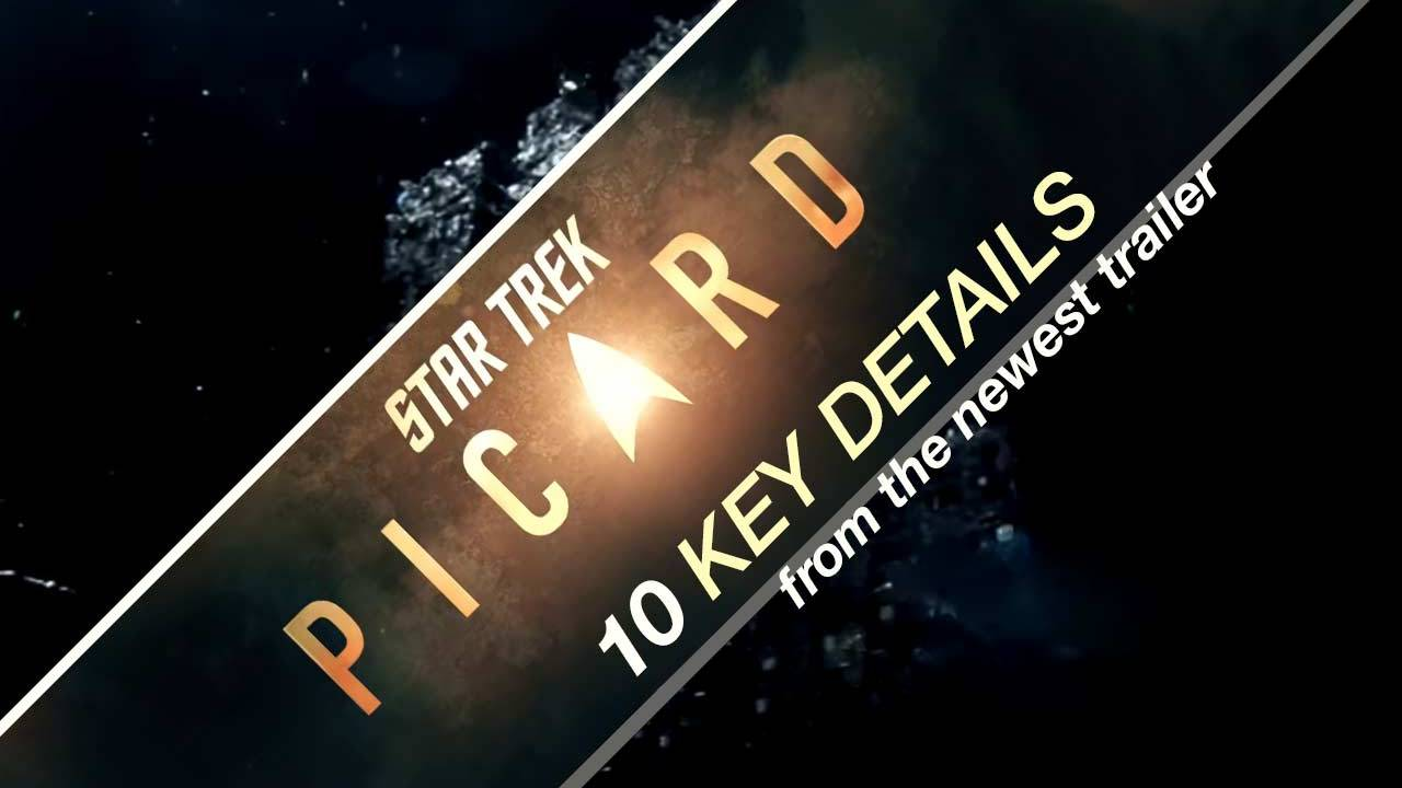 Star Trek Picard trailer SDCC: 10 key details for hardcore fans
