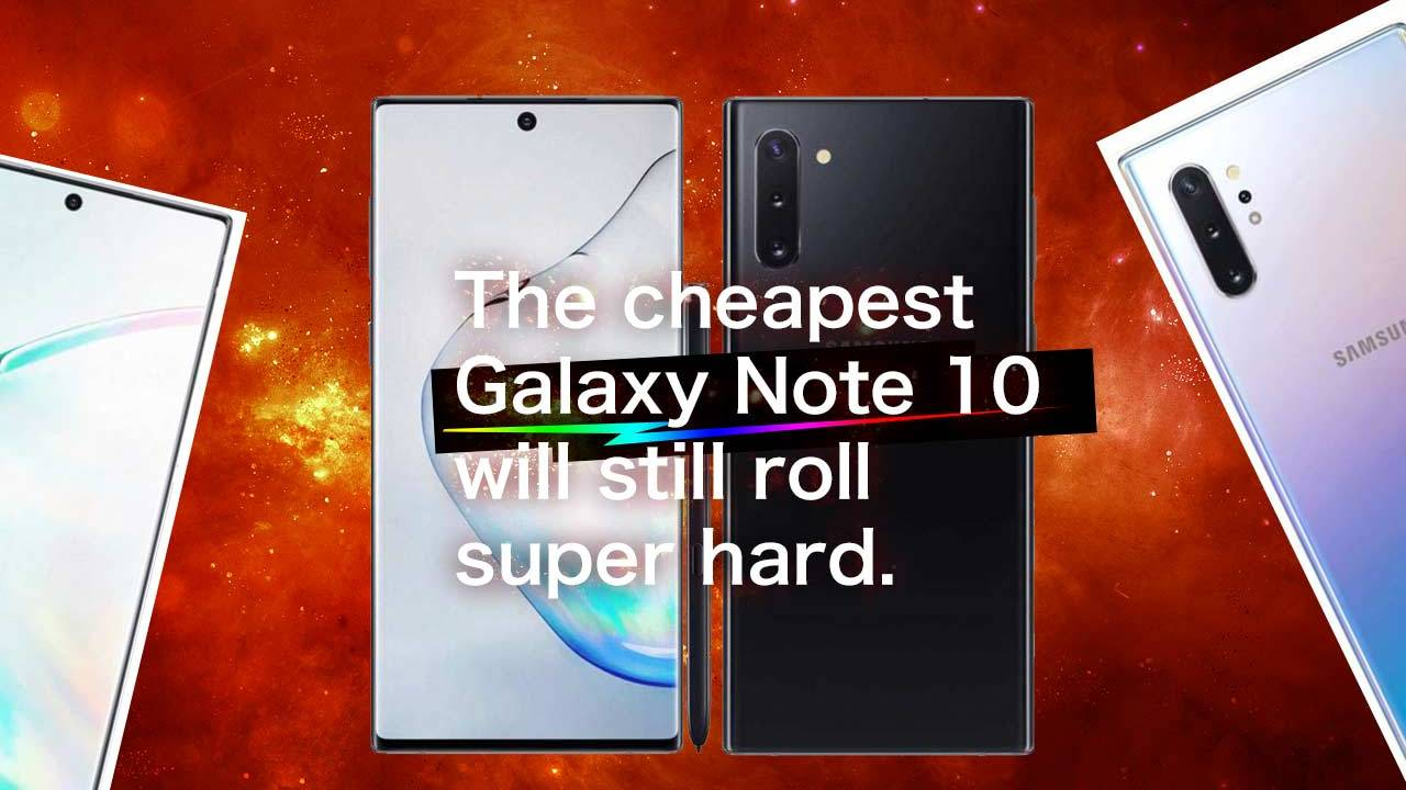 Cheapest Galaxy Note 10 still has two surprising pluses