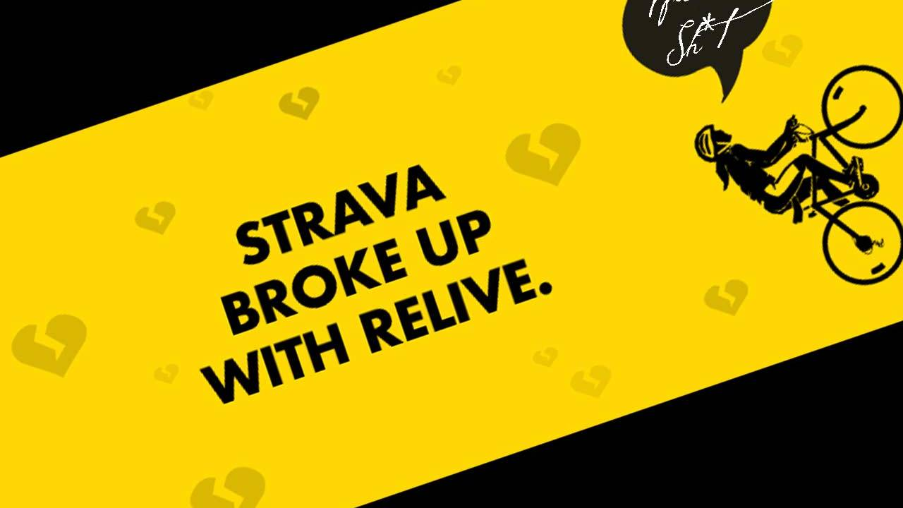 Strava Relive breakup official: he said, she said