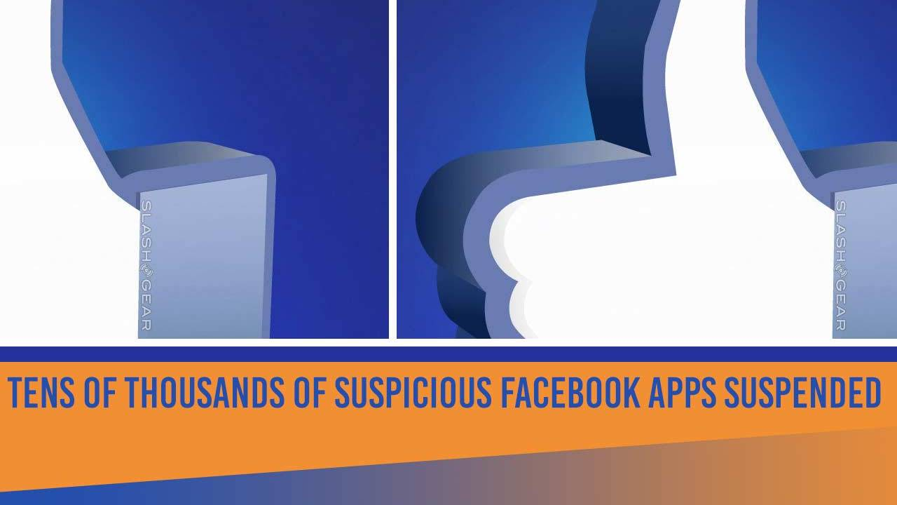 Tens of thousands of suspicious Facebook apps suspended in privacy investigation