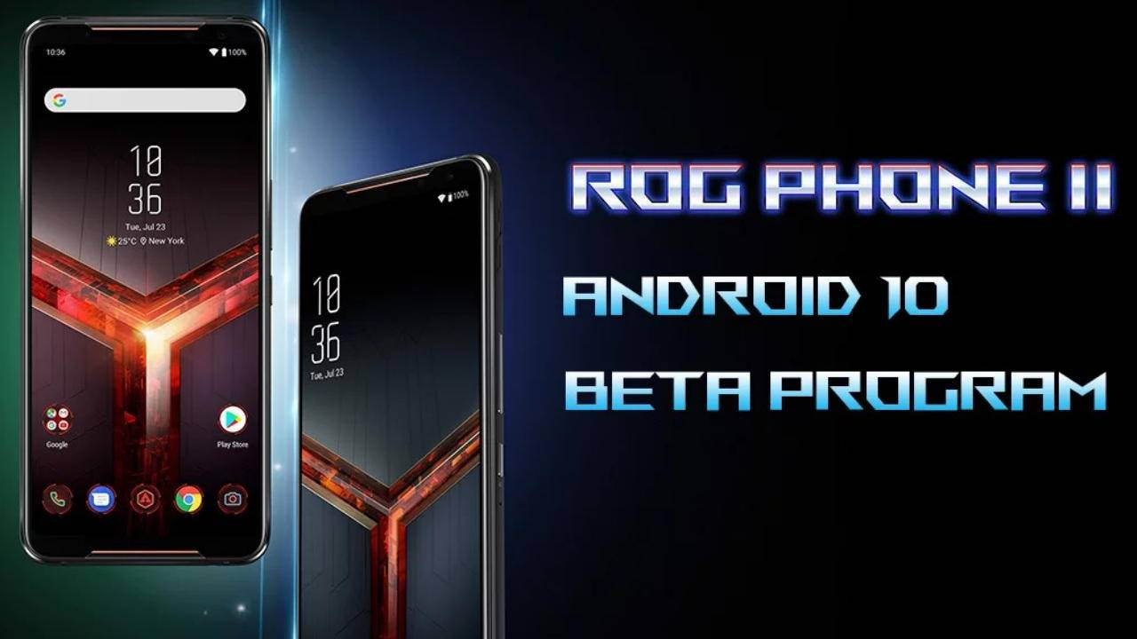 ASUS ROG Phone 2 Android 10 Beta starts now