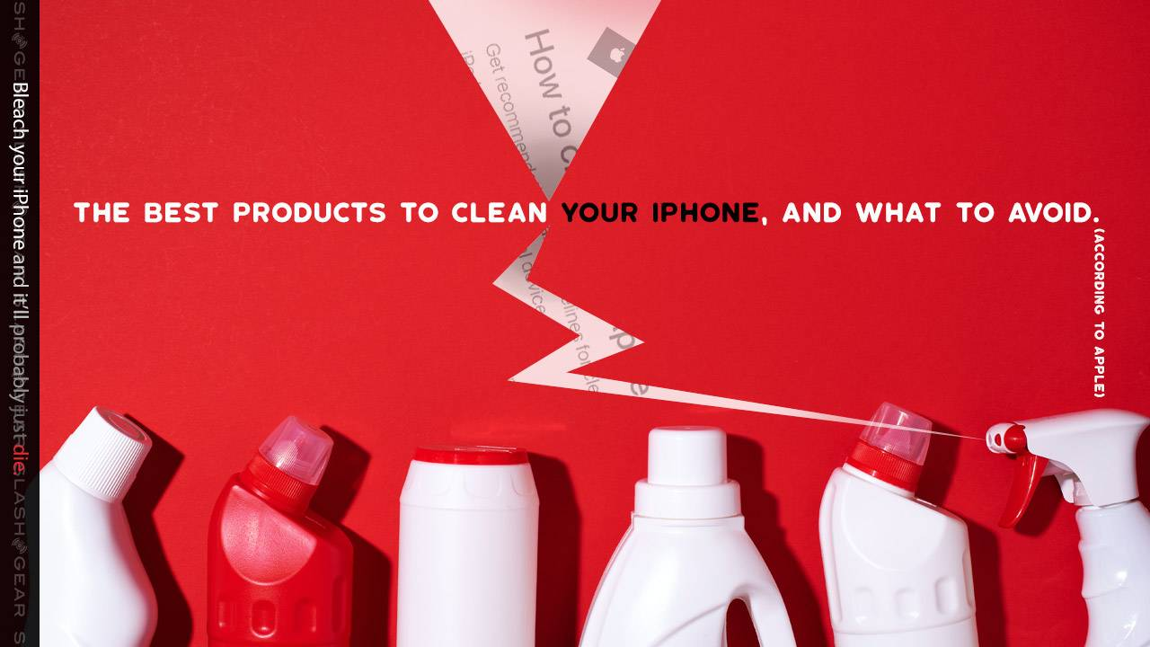 Apple reveals best way to clean your iPhone: Clorox yes, bleach no