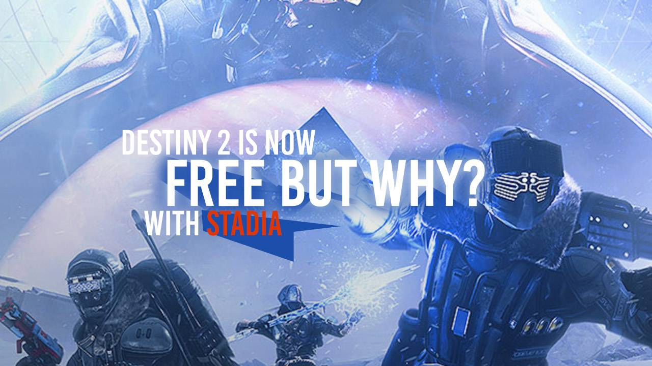 You can now play Destiny 2 for free on Stadia – here's why