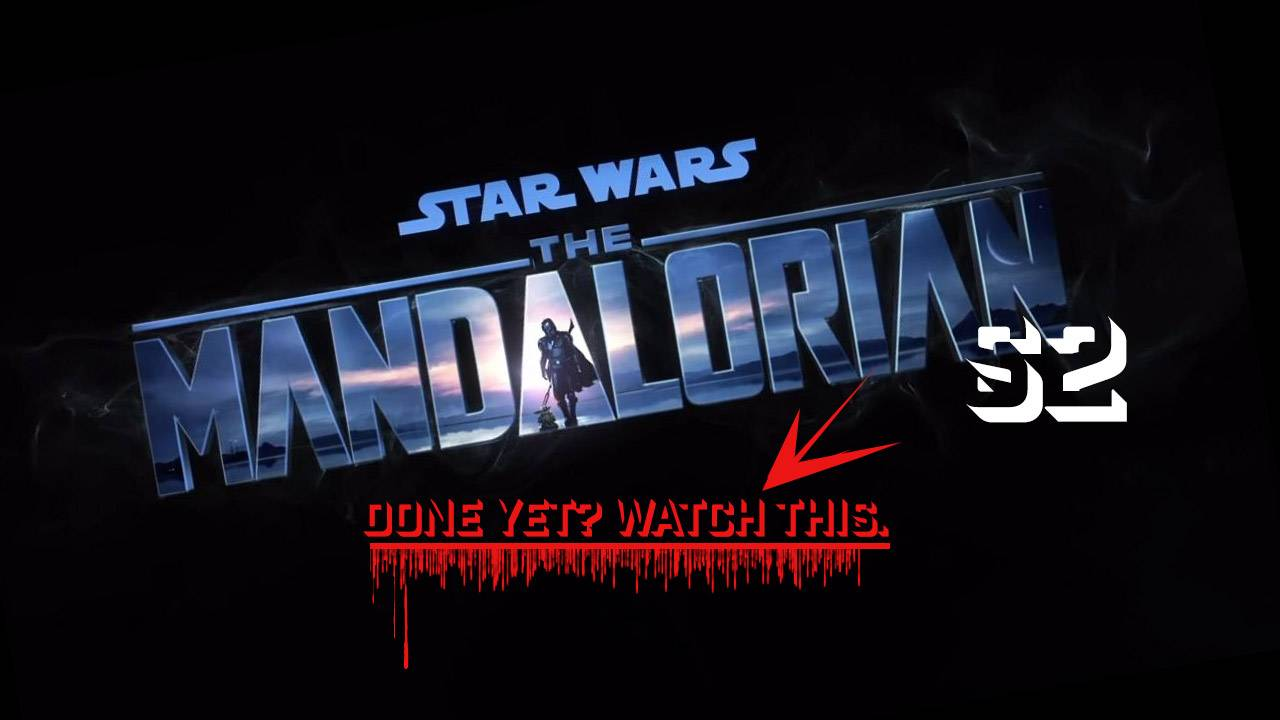 After The Mandalorian Season 2, watch this short list of clips