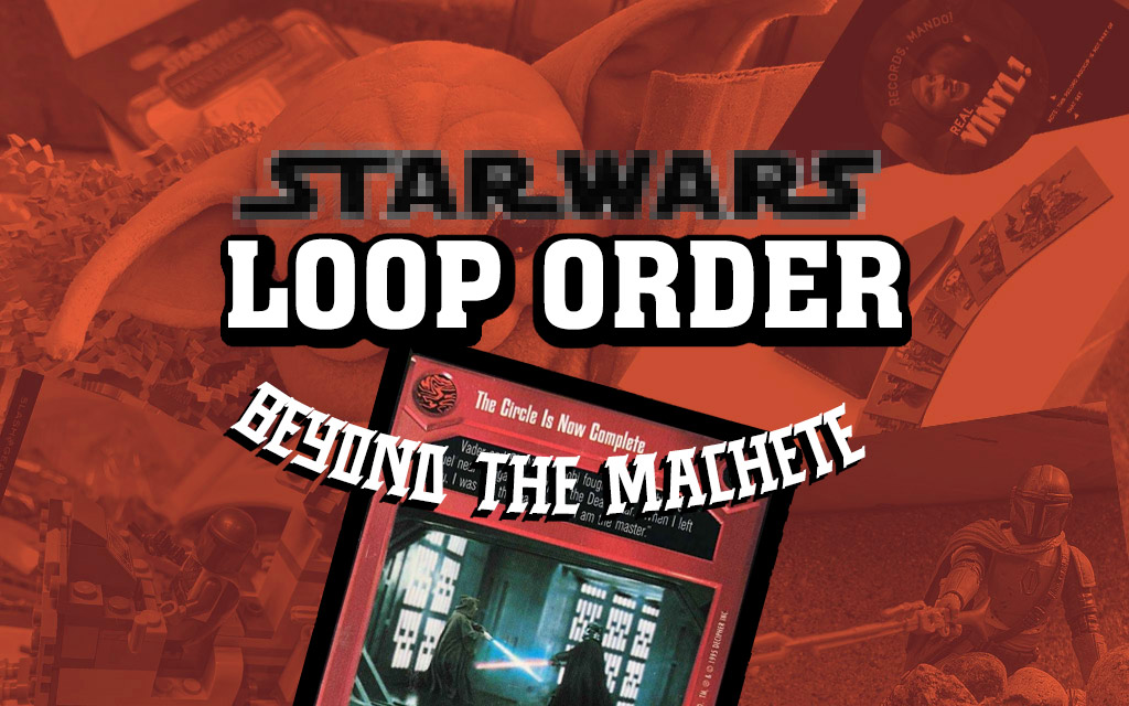 Star Wars Loop Order: Beyond the Machete