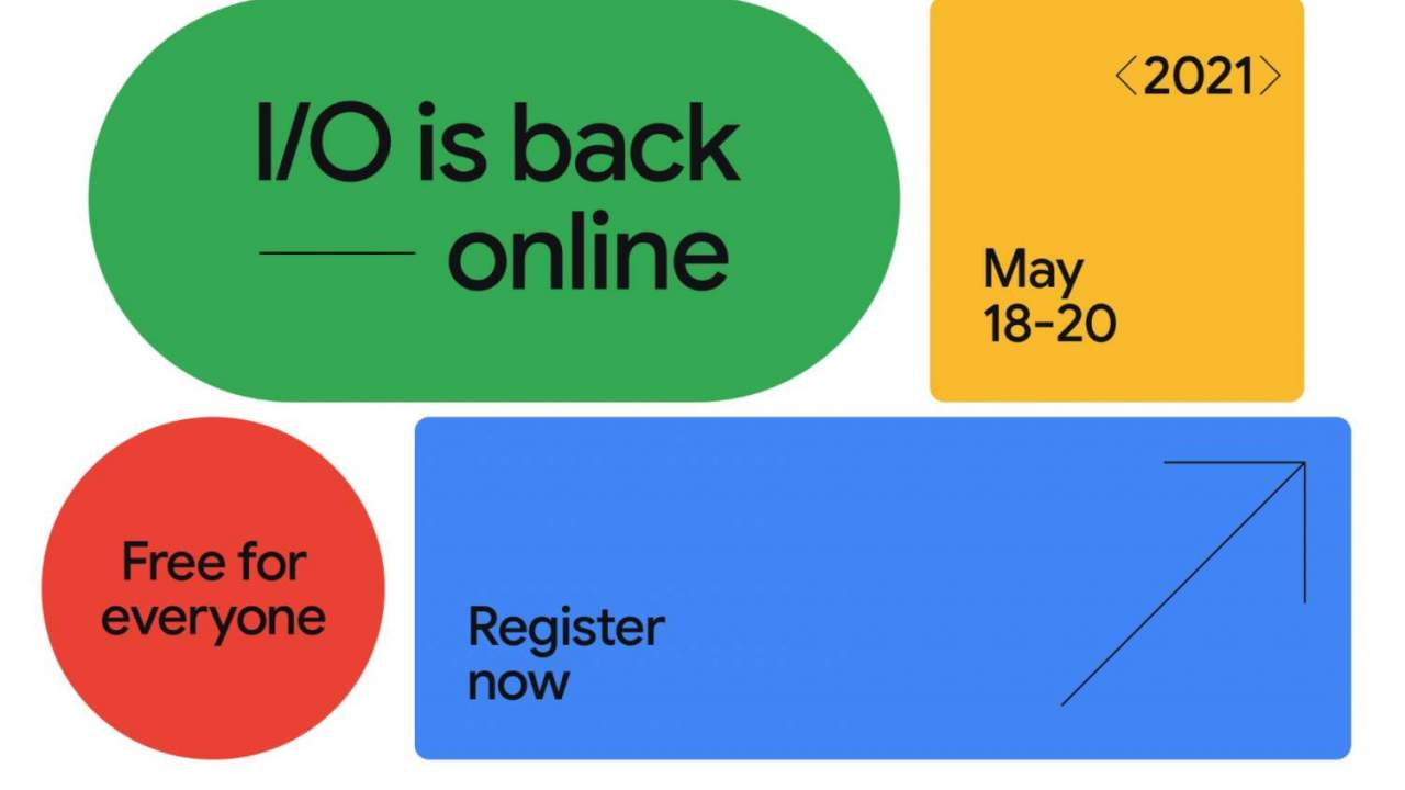 Google I/O 2021 registration opens for virtual event: Dates and details